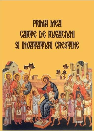 Prima mea carte de rugaciuni si invataturi crestine